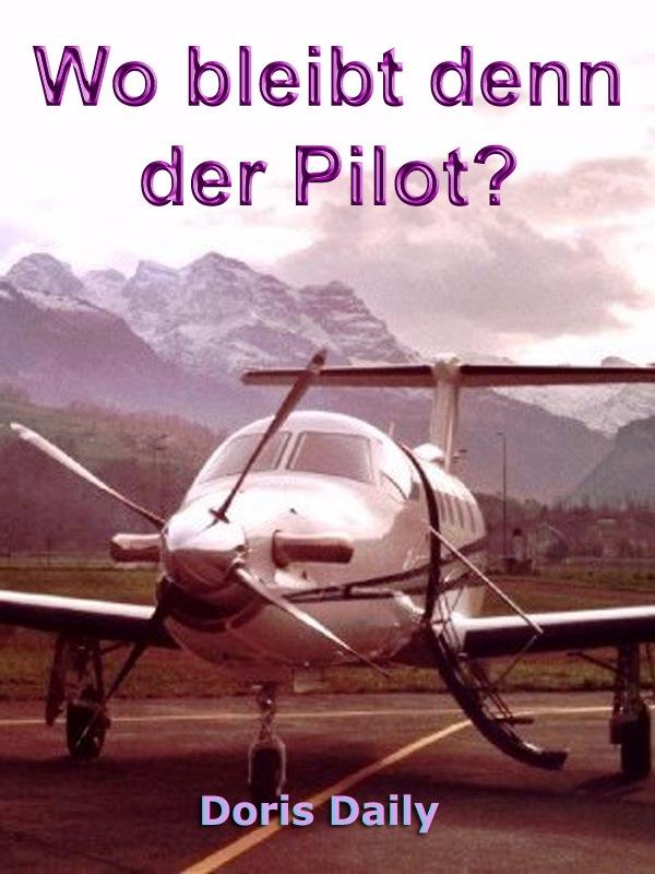 Wo bleibt denn der Pilot?